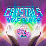 Сила кристаллов - Crystals Have Power