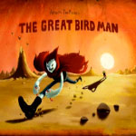 Великий птицечел - The Great Bird Man